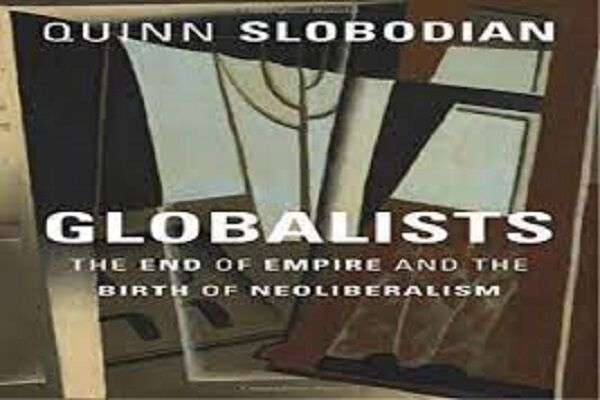 Book Review:Globalists, The End of Empire and the Birth of Neoliberalism